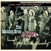 Maddox Bros & Rose 'Ugly & Slouchy'  CD