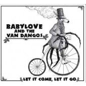 Babylove & The Van Dangos 'Let It Come, Let It Go'  CD
