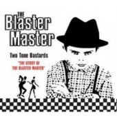 Blaster Master 'Two Tone Bastards'  CD