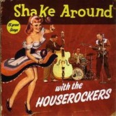 Houserockers 'Shake Around With the Houserockers'  CD