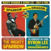 Mighty Sparrow & Byron Lee 'Only A Fool'  CD