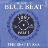 V.A. 'The Story Of Blue Beat: The Best In Ska 1961 - Pt. 1'  2-CD