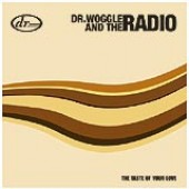 Dr. Woggle & The Radio 'The Taste Of Your Love'  7""