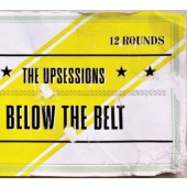 Upsessions 'Below The Belt'  CD