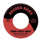 Third Coast Kings 'Give Me Your Love' + 'Tonic Stride'  7""