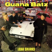 Guana Batz 'Loan Sharks'  CD