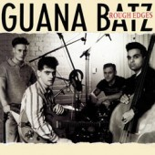 Guana Batz 'Rough Edges'  CD