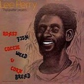 Perry, Lee 'Roast Fish, Collie Weed & Corn Bread'  LP