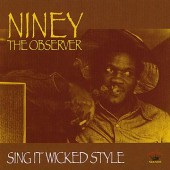 Niney The Observer 'Sing It Wicked Style'  LP