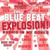 V.A. 'The Blue Beat Explosion Vol. 2 – Boogie In My Bones'  CD