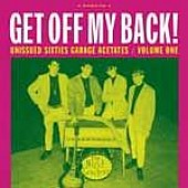 V.A. 'Get Off My Back! Unissued Sixties Garage Vol.1'  LP