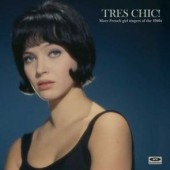 V.A. 'Tres Chic! More French Girl Singers Of The 1960s'  LP