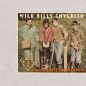 Childish, Wild Billy & CTMF 'All Our Forts Are With You'  LP