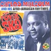 Malcolm, Carlos & His Afro-Jamaican Rhythms 'The Royal Ska' CD