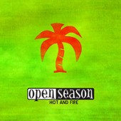 Open Season - 'Hot & Fire' CD