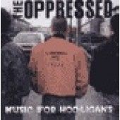 Oppressed - 'Music For Hooligans'  CD