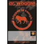 Poster - Dr. Woggle & The Radio / Bigger Is Tough