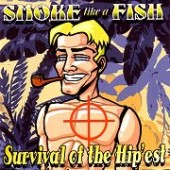 Smoke Like A Fish 'Survival Of The Hip'est'  CD