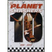 Planet Smashers 'Ten (1994 - 2004)' DVD