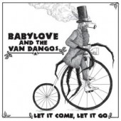 Babylove & The Van Dangos 'Let It Come, Let It Go'  LP + mp3