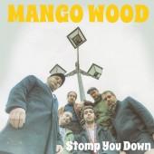 Mango Wood 'Stomp You Down' CD