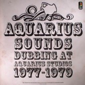 V.A. 'Aquarius Sounds - Dubbing At Aquarius Studios 1977-1979'  LP