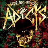 Adicts 'Life Goes On'  CD