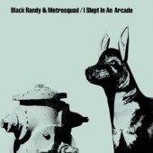 """Black Randy & Metrosquad 'I Slept In An Arcade' + 'Give It Up'   7"""""""