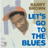 Brown, Barry 'Let's Go To The Blues'  CD