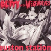 Betty & The Werewolves 'Euston Station'  7""