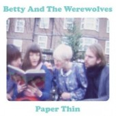 Betty & The Werewolves 'Paper Thin'  7""