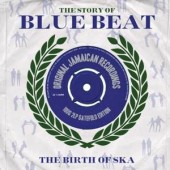 V.A. 'The Story Of Blue Beat – the Birth of Ska'  2-LP