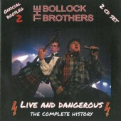 Bollock Brothers 'Live & Dangerous – The Complete History'  2-CD