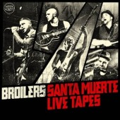 Broilers 'Santa Muerte Live Tapes'  2-CD