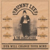 Lee, Bunny & The Aggrovators 'Dub Will Change Your Mind'  LP