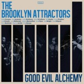 Brooklyn Attractors 'Good Evil Alchemy'  CD