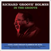Holmes, Richard 'Groove' 'In The Groove'  3-CD