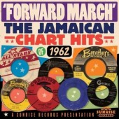 V.A.  'Forward March: Jamaican Chart Hits Of 1962'  2-CD