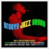 V.A. 'Groovy Jazz Organ – Cool & Timeless Organ Classics'  3-CD