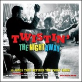 V.A. 'Twistin' The Night Away – 50 Songs That Defined The Twist Craze'  2-CD
