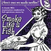 Smoke Like A Fish 'Here's One We Made Earlier'  CD