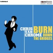 Van Chrome, Chris 'Burn Down The Bridges'  CD