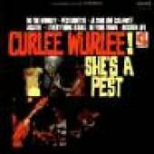 Curlee Wurlee - 'She's A Pest'  CD