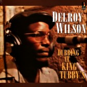 Wilson, Delroy 'Dubbing At King Tubby's' LP
