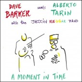 Barker, Dave + Alberto Tarin 'A Moment In Time'  LP