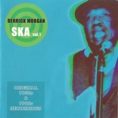 Morgan, Derrick 'Ska Vol. 1 - Original 1950s & 1960s Recordings' CD