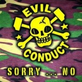 Evil Conduct 'Sorry...No!'  CD
