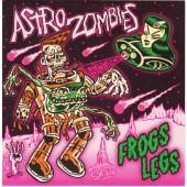 """Astro Zombies 'Frog Legs' 7"""""""