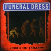 Funeral Dress - ' Come On Follow'  CD