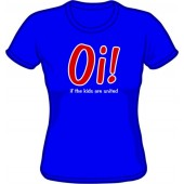 Girlie Shirt 'Oi! If The Kids Are United' blue sizes small, medium, large